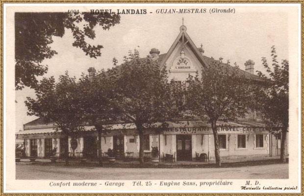 """Gujan-Mestras autrefois : le """"Café-Restaurant-Hôtel Landais"""" (face à la Gare) au temps de Mr et Mme Eugène Sans, Bassin d'Arcachon (carte postale, collection privée)"""