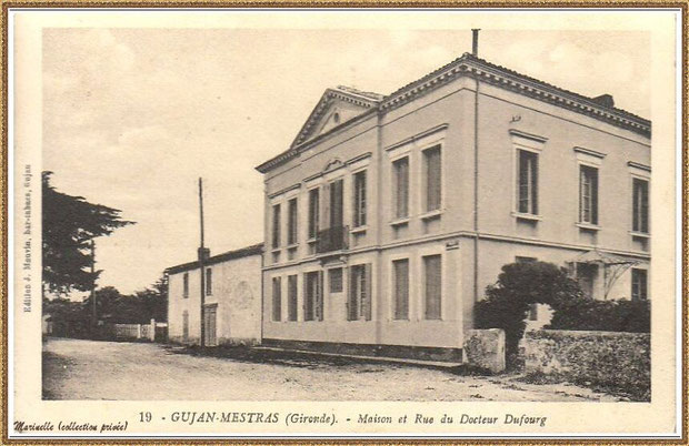 Gujan-Mestras autrefois : la maison et la Rue du Docteur Dufourg, Bassin d'Arcachon (carte postale, collection privée)