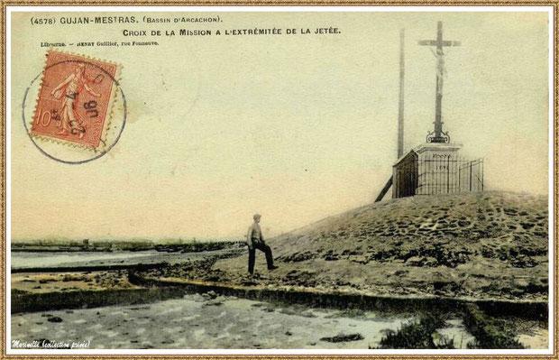 Gujan-Mestras autrefois : en 1906, la Jetée du Christ et son phare, Port de Larros, Bassin d'Arcachon (carte postale - version colorisée, collection privée)
