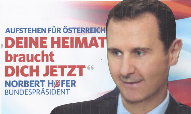 Baschar al Assad, Präsident von Syrien, als Norbert Hofer, FPÖ dietmar fuessel plakat