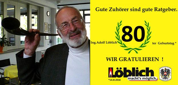 Glückwunsch zum 75er an Ing.Adolf Löblich, Geschäftsführer 1970-1998, dem Unternehmen als Gesellschafter und stets besonnener Ratgeber auch heute weitherhin verbunden