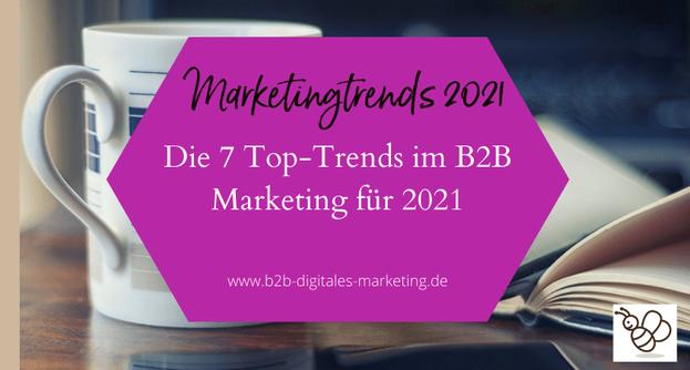 Wichtigste Marketingtrends 2021 B2B Geschäftskundenmarketing