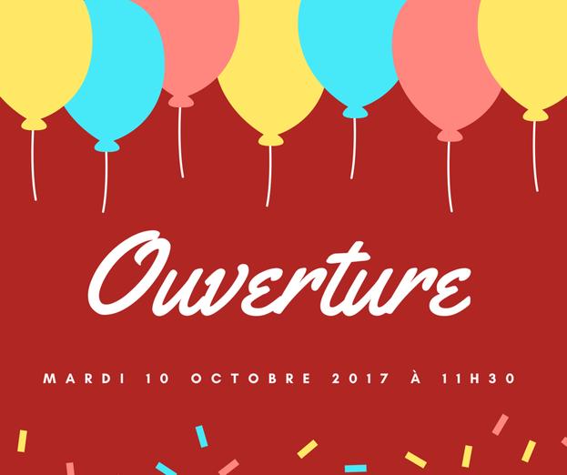 Ouverture le 10 octobre 2017 à 11h30