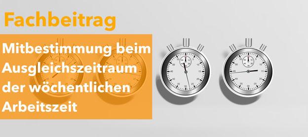 Bundesarbeitsgericht - Mitbestimmung beim Ausgleichszeitraum der wöchentlichen Arbeitszeit