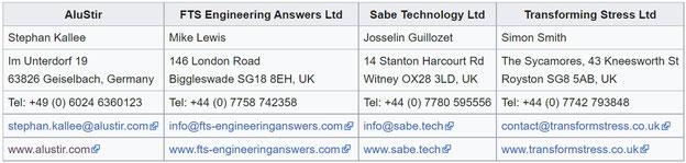 Stephan Kallee, AluStir, www.alustir.com -- Mike Lewis, FTS Engineering Answers Ltd,  www.fts-engineeringanswers.com -- Josselin Guillozet, Sabe Technology Ltd,  www.sabe.tech -- Simon Smith, Transforming Stress Ltd, www.transformstress.co.uk
