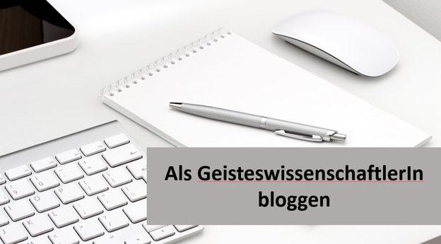 """PC, Tastatur, Notizblog, bezeichnet: """"Als GeisteswissenchaftlerIn bloggen"""""""