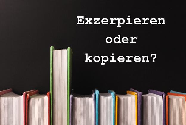 Bücher | Bezeichnet: Exzerpieren oder kopieren?