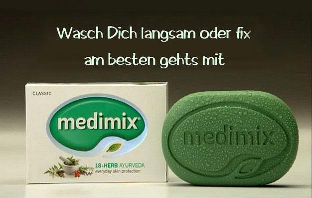 """""""wasch dich langsam oder fix - am besten gehtś mit MEDIMIX!"""""""