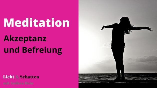 Meditation für die Akzeptanz der Welt, wie sie ist und für die Befreiung von altem Leid und Schmerz