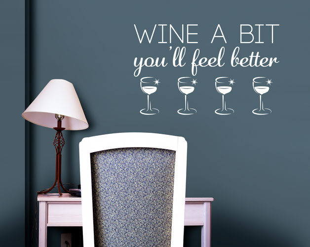 Wine a Bit You'll Feel Better vinyl sticker for decoration. From www.wallartcompany.co.uk