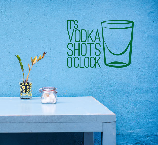 It's Vodka Shots O'Clock vinyl sticker for decoration. From www.wallartcompany.co.uk