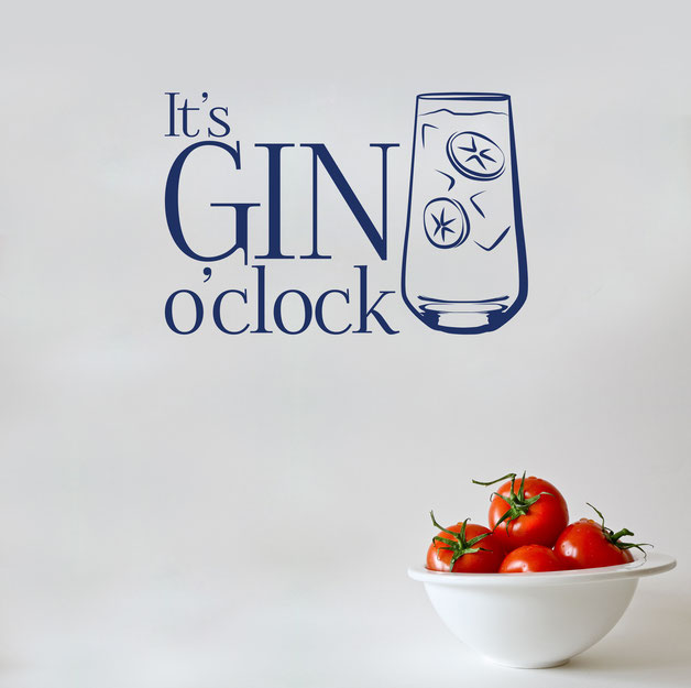 It's Gin O'Clock for decoration. From www.wallartcompany.co.uk
