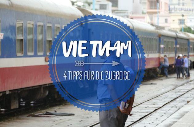 4 Tipps für deine Zugreise in Vietnam.