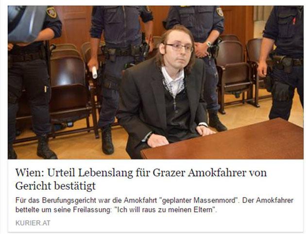 Bildquelle: https://kurier.at/chronik/oesterreich/wien-urteil-lebenslang-fuer-grazer-amokfahrer-von-gericht-bestaetigt/272.063.046