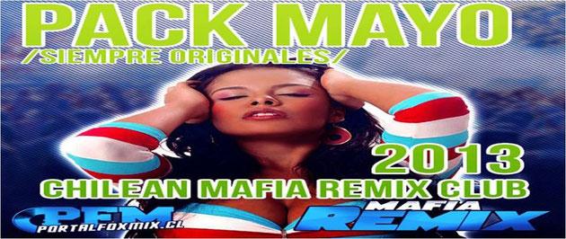 Pack Mayo /Siempre Originales/ Chilean Mafia Remix Club 2013