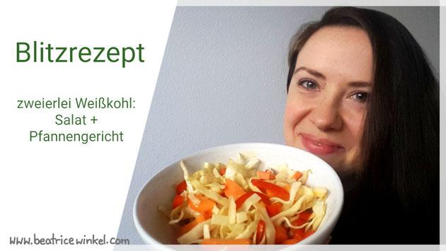 Beatrice Winkel | Blitzrezept | 5 Minuten Rezepte | Weißkohlsalat und Weißkohlpfanne
