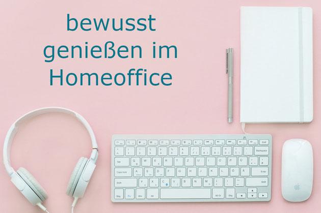 bewusst genießen im Homeoffice - Beatrice Winkel
