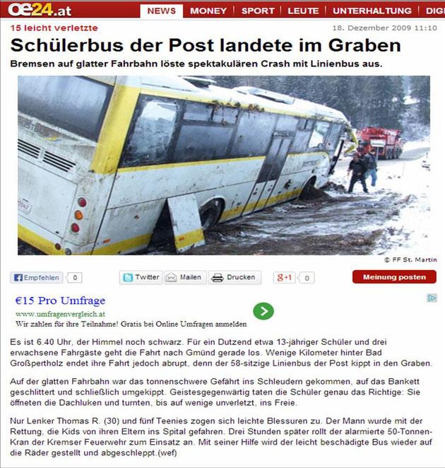 18.12.2009: Quelle: http://www.oe24.at/oesterreich/chronik/niederoesterreich/Schuelerbus-der-Post-landete-im-Graben/701890
