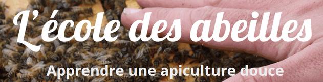 l'école des abeilles - apprendre une apiculture douce