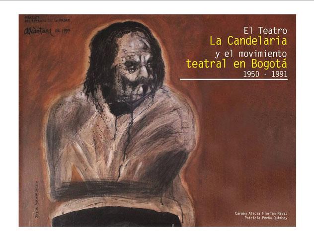 """Portada del libro """"El Teatro La Candelaria y el movimiento teatral en Bogotá 1950-1991"""""""