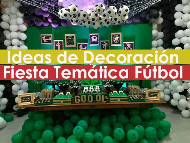 decoracion fiesta tematica futbol