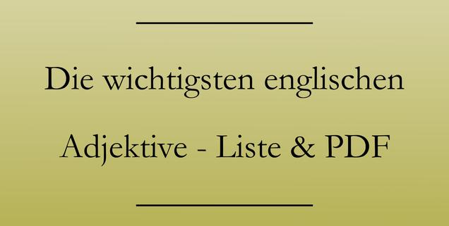 Englisch Grundwortschatz lernen, Adjektive, PDF zum Drucken. #englischlernen