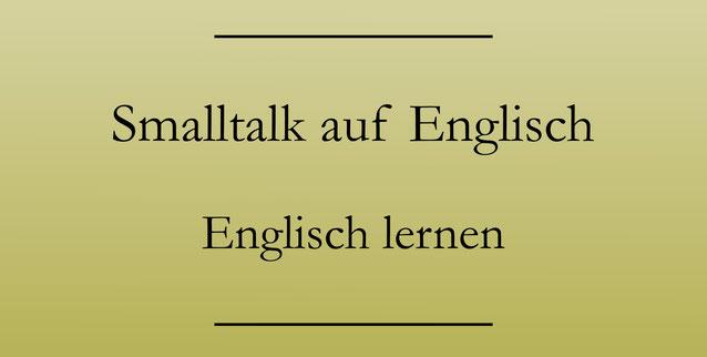 Smalltalk auf Englisch: Englisch lernen Sprechfertigkeit. #englischlernen