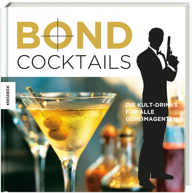 James Bond Cocktails - Katherine Bebo - Knesebeck - kulturmaterial - Front Cover