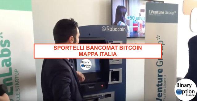 sportelli bancomat bitcoin italia dove prelevare