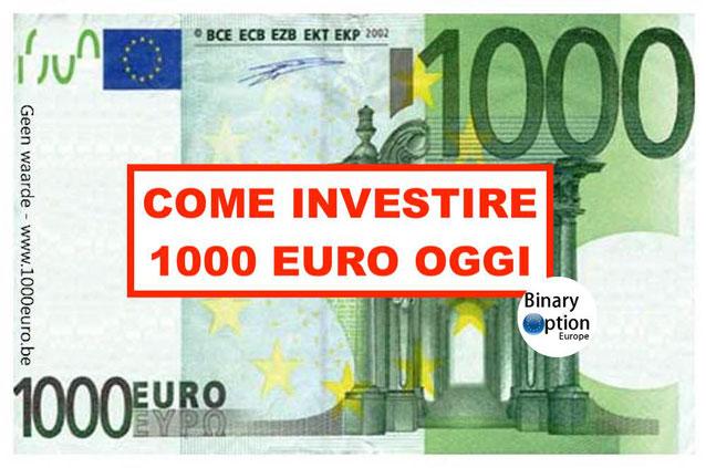 come investire 1000 euro oggi
