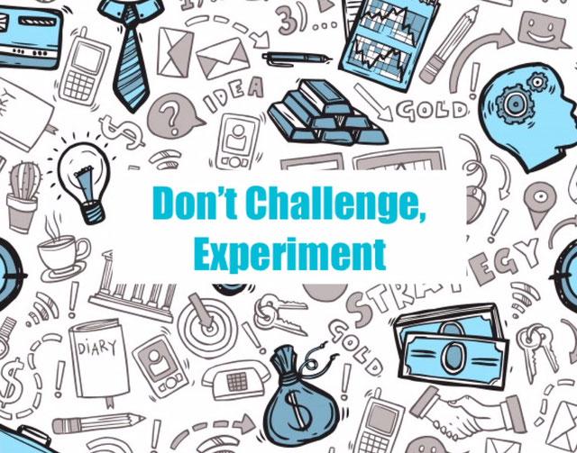 don't challenge experiment, home budget, refine your budget, test out your budget, budget never fail.