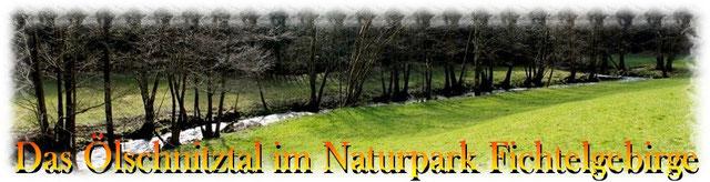 Das Ölschnitztal im Naturpark Fichtelgebirge in Bayern http://dasoelschnitztal.jimdo.com