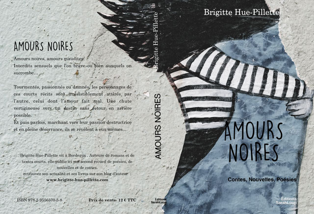 Brigitte Hue-Pillette ; amours noires; nouvelles; auteure bordeaux
