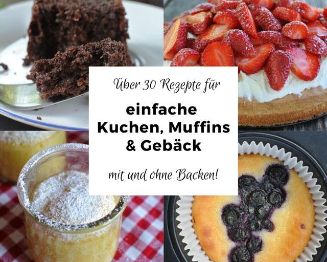 Über 30 Rezepte für einfache Kuchen, Muffins und Gebäck