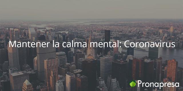 Mantener la calma mental: Coronavirus