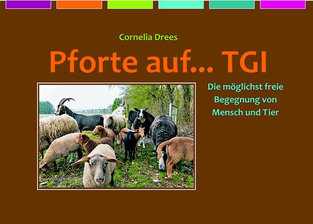 Cornelia Drees, Tiergestützte Intervention, Worpswede: Pforte auf... TGI. Die möglichst freie Begegnung von Mensch und Tier