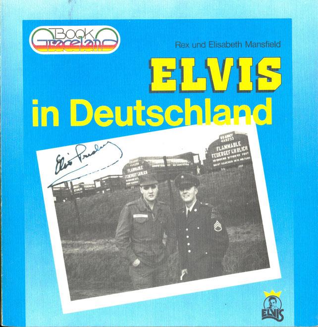 ELVIS IN DEUTSCHLAND,  Rex u. Elisabeth Mansfield, Graceland-Book,  Verlags- und Vertriebs-GmbH, Bamberg, 1981