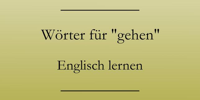 Englisch Wortschatz, Aufbauwortschatz gehen, rennen, kriechen. #englischlernen