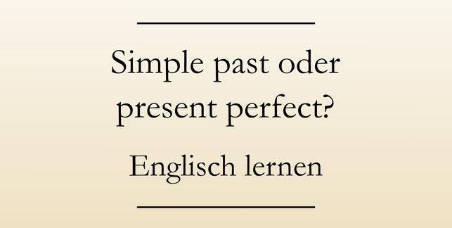 Simple past oder present perfect? Englische Zeitformen, Signalwörter. #englischlernen