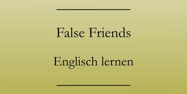 False Friends, Falsche Freunde: Englisch lernen.