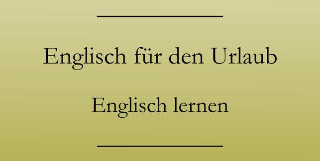 Englisch lernen für den Urlaub, Urlaubsenglisch. Redewendungen für die Reise. #englischlernen