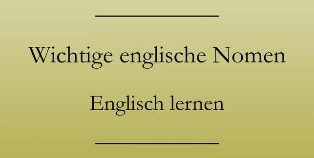 Englisch Grundwortschatz lernen, PDF Liste zum Drucken, Nomen. #englischlernen