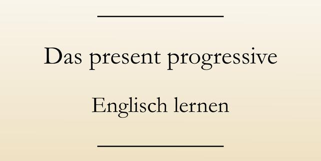 Verwendung present progressive, present continuous im Englischen. Englisch lernen Zeitformen. #englischlernen