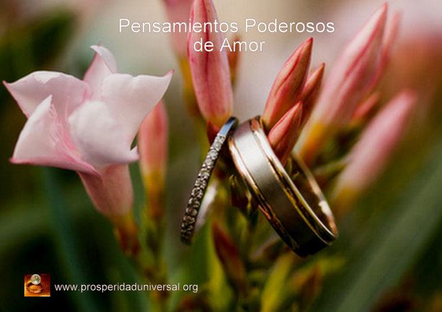 PENSAMIENTOS PODEROSOS - PARA- ATRAER- EL - AMOR - PROSPERIDAD UNIVERSAL - EL PODER INTERIOR- www.prosperidaduniversal.org