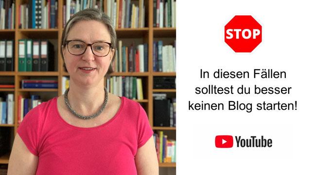 Foto von Huberta Weigl. Text: In diesen Fällen solltest du besser keinen Blog starten. YouTube-Logo verlinkt!