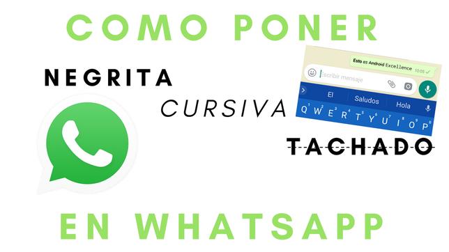 Cómo Poner Negrita Cursiva Y Tachado En WhatsApp