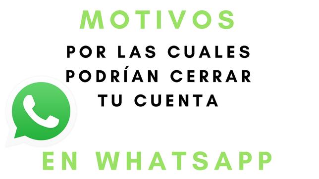 Motivos Por Los Cuales WhatsApp Podría Cerrar Tu Cuenta