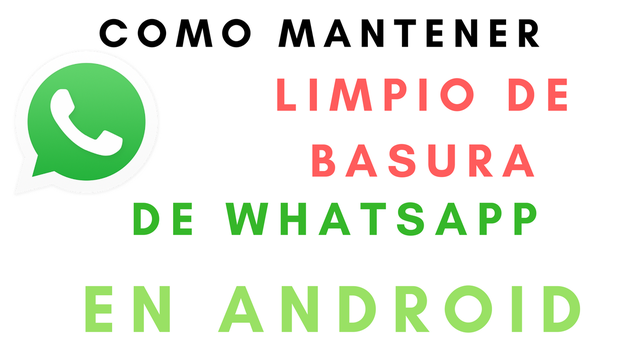 Cómo Limpiar De Basura Que Ocupa WhatsApp