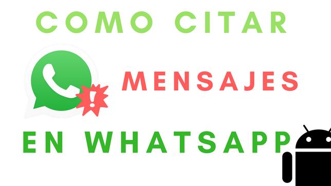Cómo Citar Mensajes En WhatsApp