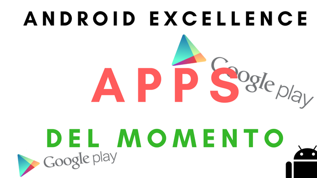Android Excellence Apps Del Momento